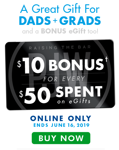 A Great Gift for Dads + Grads and a Bonus eGift too!  Online Only, Ends 6/16/2019 : Click here to open a new window to purchase your eGifts