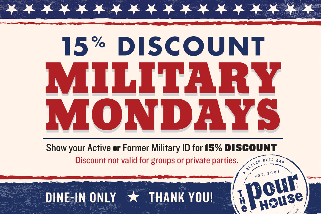 Military Mondays : Show your active or retired military ID for 15% Discount.  Not valid for private parties, dine-in only.