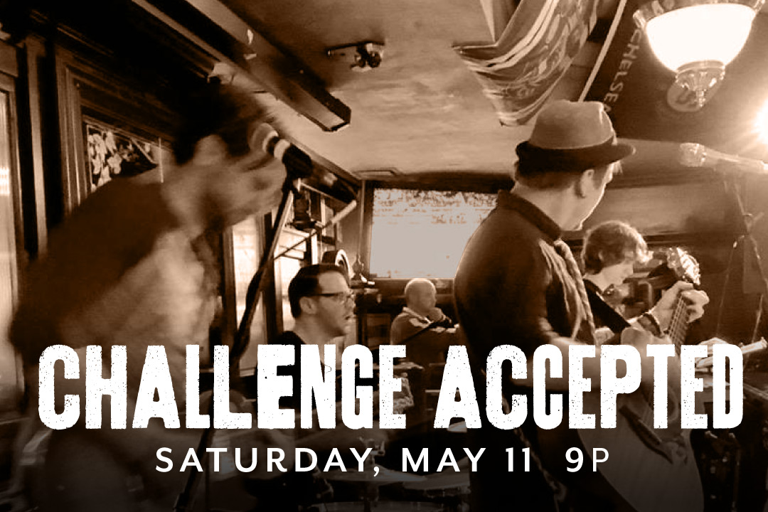 Challenge Accepted LIVE Saturday, May 11 @ 9pm