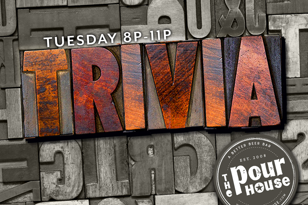 Tuesday Trivia, 8pm - 11pm