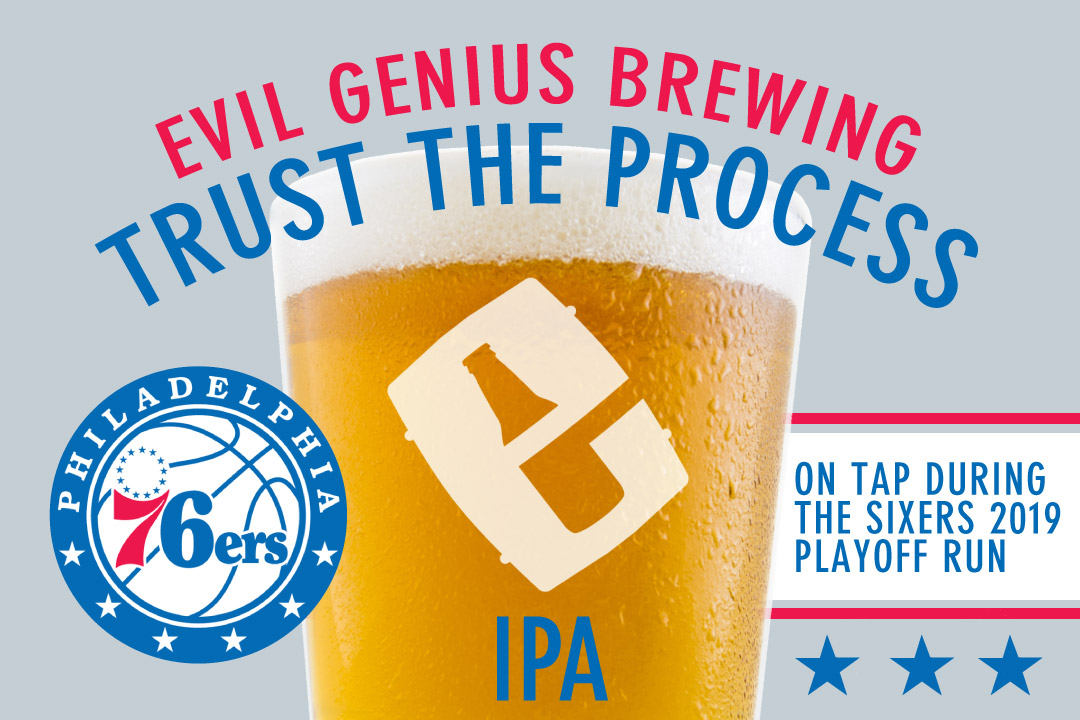 Evil Genius Brewing Trust the Process IPA, on tap during the Sixers 2019 playoff run
