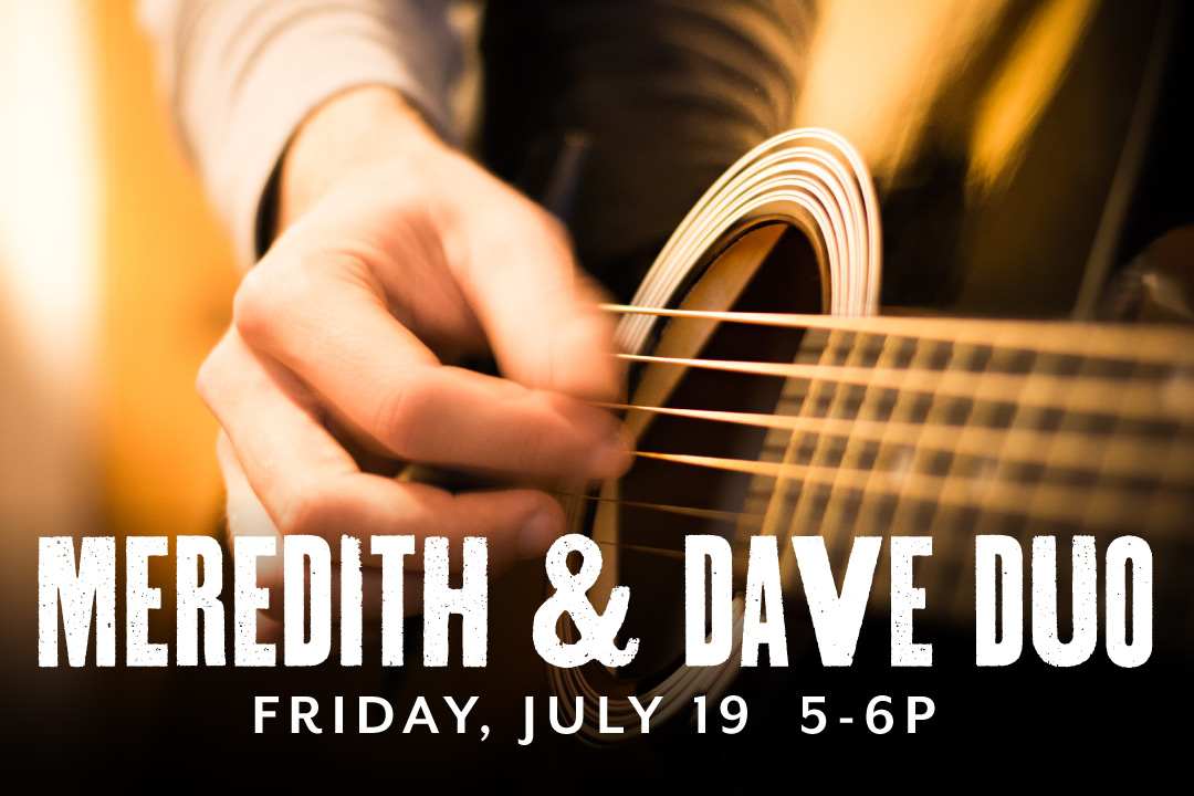 Meredith & Dave Duo LIVE Friday, July 19 5-6p