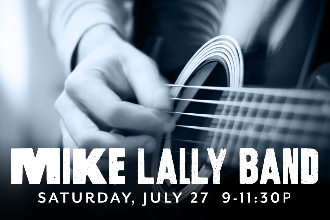 Mike Lally Band LIVE Saturday, July 27 from 9-11:30p