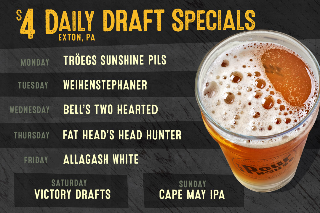 $4 Daily Draft Specials @ The Pour House Exton