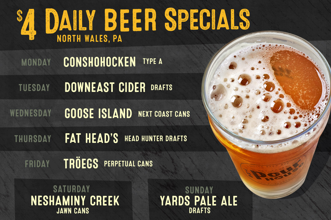 $4 Daily Beer Specials @ The Pour House North Wales